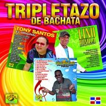 Tripletazo de Bachata by Lino Bonilla, Tony Santos & Luis Emilo Feliz