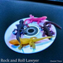Rock and Roll Lawyer by Chewin' Trees
