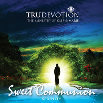 Sweet Communion (Serenity) by Clif and Marie