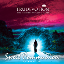 Sweet Communion (Celebration) by Clif and Marie