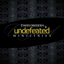 Undefeated by David Dredden & Undefeated Ministries