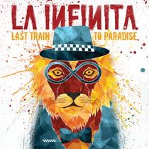 Last Train to Paradise by La Infinita
