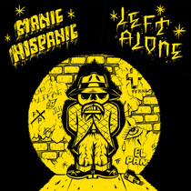 "Manic Hispanic / Left Alone Split 7"" by Manic Hispanic & Left Alone"