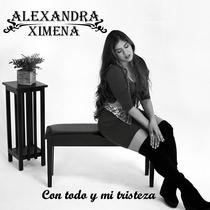 Con Todo y Mi Tristeza by Alexandra Ximena