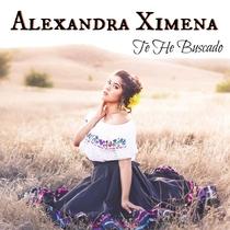 Te He Buscado by Alexandra Ximena