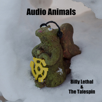 Audio Animals by Billy Lethal & The Talespin