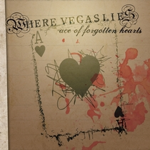 Ace of Forgotten Hearts by Where Vegas Lies