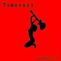 Dangerous by Tomakazi