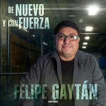 De Nuevo y con Fuerza by Felipe Gaytan