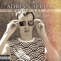 I Wanna Eat You by Adrian Allday