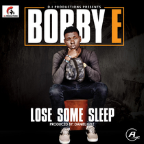Lose Some Sleep by Bobby E