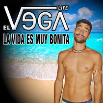La Vida Es Muy Bonita by El Vega Life