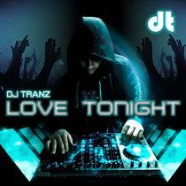 Love Tonight (feat. Kurt W. Stevenson) by DJ Tranz