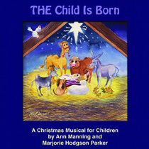 The Child Is Born by Cast of The Child is Born Live Production