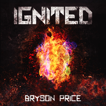 Ignited by Bryson Price