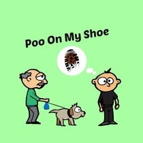 Poo on My Shoe by Chad Logan