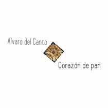 Corazón de Pan by Alvaro del Canto