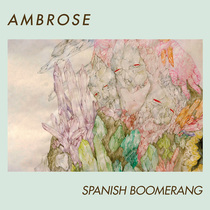 Spanish Boomerang by Ambrose