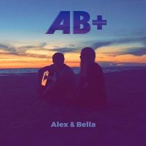 Alex & Bella by AB+Positive