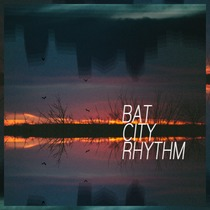 Bat City Rhythm by Bat City Rhythm
