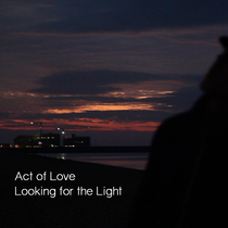 Looking for the Light by Act of Love