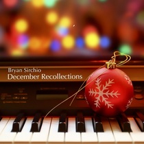 December Recollections by Bryan Sirchio