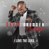 I Love the Lord by David Dredden & Undefeated