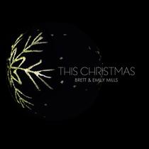 This Christmas by Brett & Emily Mills
