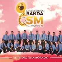 El Indio Enamorado by La Rencorosa Banda SM