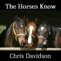 The Horses Know by Chris Davidson