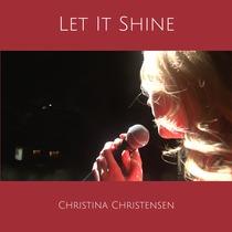 Let It Shine by Christina Christensen