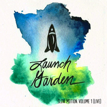 Slow Motion, Vol. 1 (Live) by Launch Garden