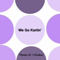 We Go Kartin' by Damon & Matthews