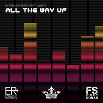 All the Way Up (feat. Swift) by Kyren Monteiro