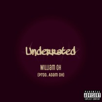 Underrated by William Oh