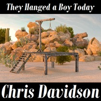 They Hanged a Boy Today by Chris Davidson