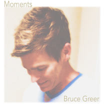 Moments by Bruce Greer