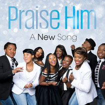 Praise Him by A New Song
