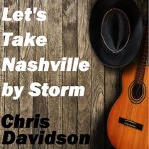 Let's Take Nashville by Storm by Chris Davidson
