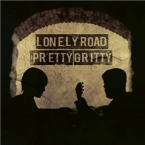 Lonely Road by Pretty Gritty