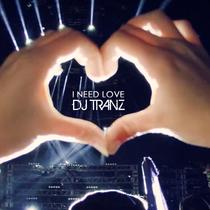 I Need Love (feat. Kurt Stevenson) by DJ Tranz