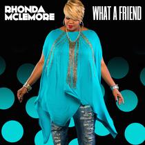 What a Friend by Rhonda Mclemore