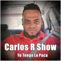Yo Tengo la Paca by Carlos R Show