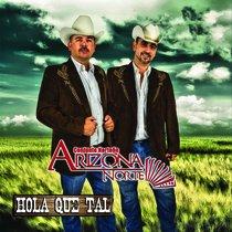 Hola Que Tal by Arizona Norte