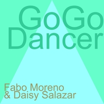 GoGo Dancer (feat. Daisy Salazar) by Fabo Moreno