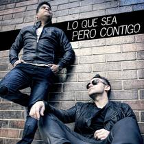 Lo Que Sea Pero Contigo by Carlos Peña & Napoleón Robleto