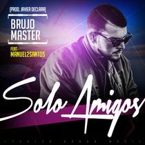 Solo Amigos by Brujo Master