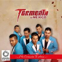 Mi Corazon Te Ama by Tormenta de Mexico