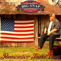 Remember Those Days by Big Snap