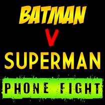 Batman v Superman Phone Fight by Man vs Marimba